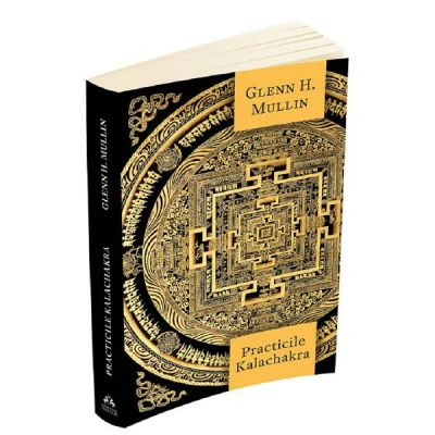 Practicile Kalachakra - Glenn H. Mullin