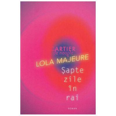 Sapte zile in rai - Lola Majeure