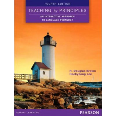 Teaching by Principles. An Interactive Approach to Language Pedagogy - H. Douglas Brown