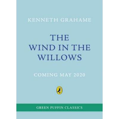 The Wind in the Willows. Green Puffin Classics - Kenneth Grahame
