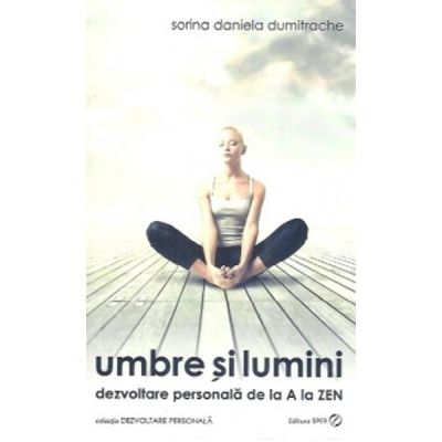 Umbre si lumini - Sorina Daniela Dumitrache