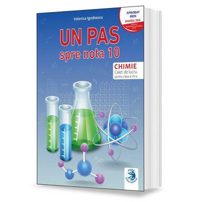 Un pas spre nota 10. Caiet de lucru pentru chimie, clasa a VII-a - Valerica Ignatescu