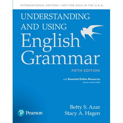 Understanding and Using English Grammar Student Book, 5th Edition - Betty S. Azar, Stacy A. Hagen