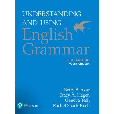 Understanding and Using English Grammar Workbook - Betty Schrampfer Azar
