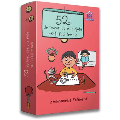 52 de trucuri care te ajuta sa-ti faci temele - Emmanuelle Polimeni
