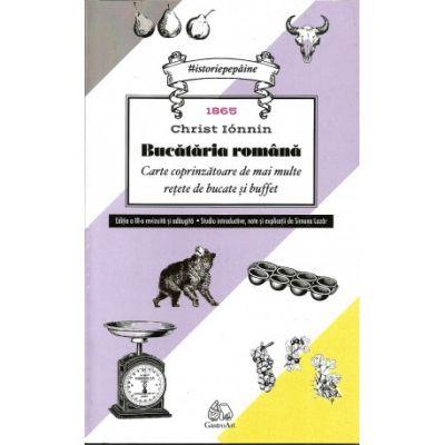 Bucataria romana. Carte coprinzatoare de mai multe retete de bucate si bufet 1865 - Christ Ionnin