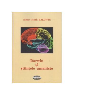 Darwin si stiintele umaniste - James Mark Baldwin