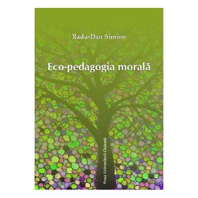 Eco-pedagogia morala - Radu-Dan Simion