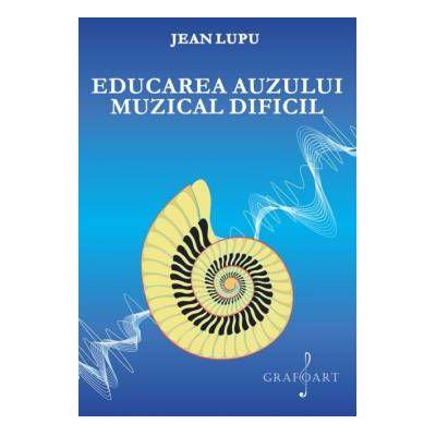 Educarea auzului muzical dificil - Jean Lupu