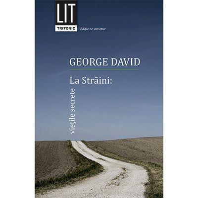 La Straini: vietile secrete - George David