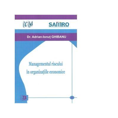 Managementul riscului in organizatiile economice - Adrian-Ionut Ghibanu