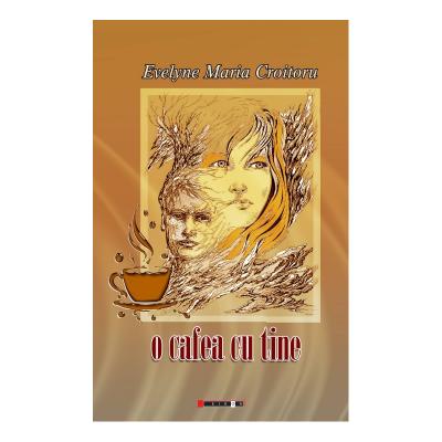 O cafea cu tine - Evelyne Maria Croitoru