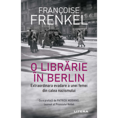 O librarie in Berlin. Extraordinara evadare a unei femei din calea nazismului - Francoise Frenkel