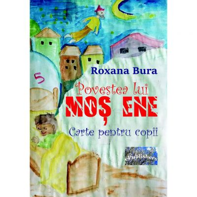 Povestea lui Mos Ene - Roxana Bura