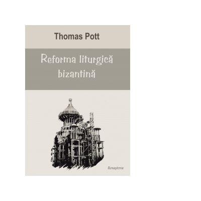 Reforma liturgica bizantina - Thomas Pott
