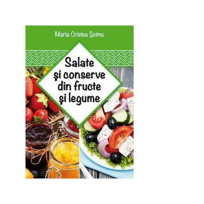 Salate si conserve din fructe si legume - Maria Cristea Soimu
