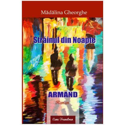 Strainul din noapte. Armand - Madalina Gheorghe