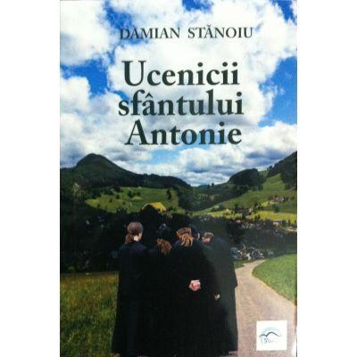 Uceniciii sfantului Antonie - Damian Stanoiu