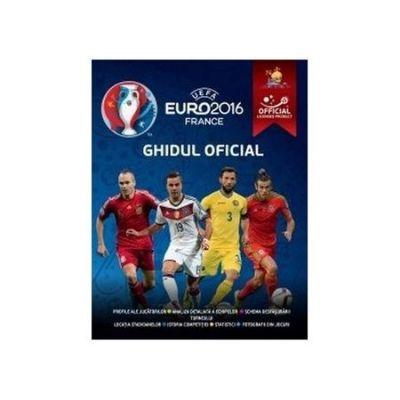UEFA Euro 2016 France. Ghidul Oficial - Keir Radnedge