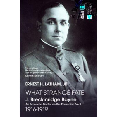 Un destin ciudat. J. Breckinridge Bayne. What Strange Fate. J. Breckinridge Bayne - Ernest H. Latham