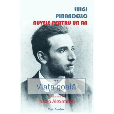 Viata goala. Nuvele pentru un an Vol. 2 - Luigi Pirandello