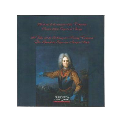 300 de ani de cucerire a cetatii Timisoara - Daniel Vighi, Viorel Marineasa