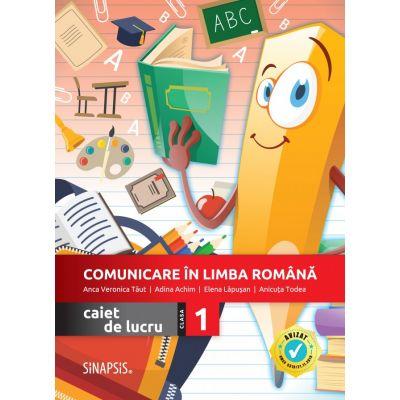 Comunicare in limba romana. Caiet de lucru pentru clasa a I-a - Anca Veronica Taut, Anicuta Todea, Adina Achim, Elena Lapusan