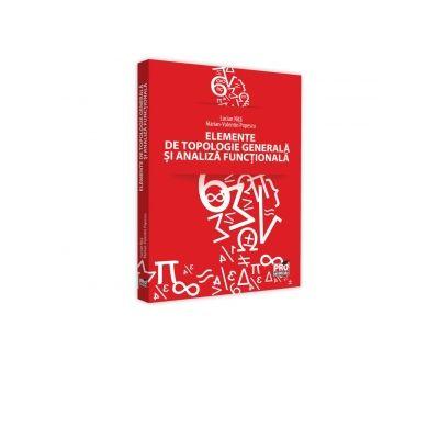 Elemente de topologie generala si analiza functionala - Marian Valentin Popescu, Lucian Nita