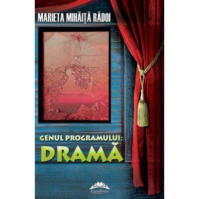 Genul programului: drama - Marieta Mihaita Radoi