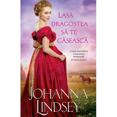 Lasa dragostea sa te gaseasca - Johanna Lindsey