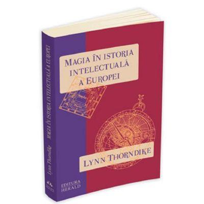 Magia in istoria intelectuala a Europei - Lynn Thorndike