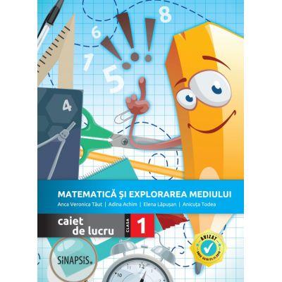Matematica si explorarea mediului. Caiet de lucru pentru clasa a I-a - Anca Veronica Taut, Anicuta Todea, Adina Achim, Elena Lapusan