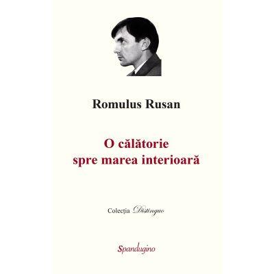O calatorie spre marea interioara (3 volume) - Romulus Rusan