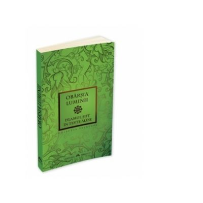 Obarsia luminii - Islamul siit in texte alese