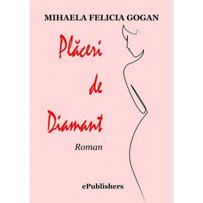 Placeri de Diamant - Mihaela Felicia Gogan