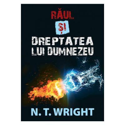 Raul si dreptatea lui Dumnezeu - N. T. Wright