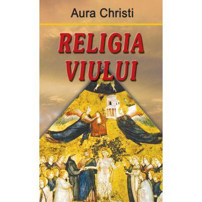 Religia viului - Aura Christi