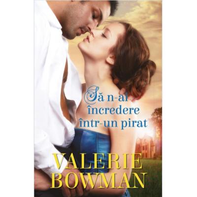 Sa n-ai incredere intr-un pirat - Valerie Bowman