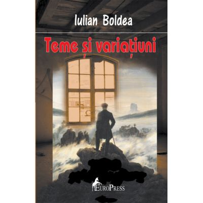 Teme si variatiuni - Iulian Boldea