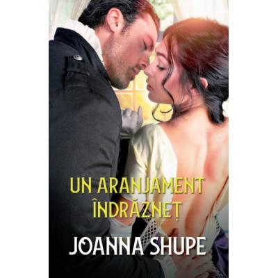 Un aranjament indraznet - Joanna Shupe