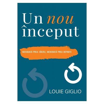 Un nou inceput - Louie Giglio