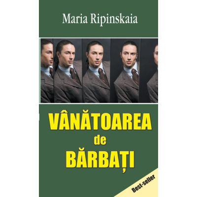 Vanatoarea de barbati - Maria Ripinskaia