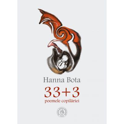 33+3. Poemele copilariei - Hanna Bota