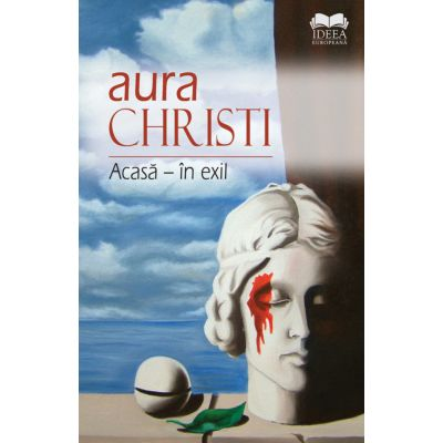 Acasa, in exil - Aura Christi