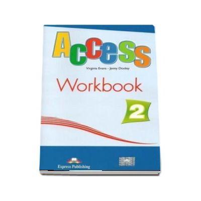 Access 2 workbook with Digibook App. Caietul elevului nivel elementary, level A2 (Editie 2018) - Virginia Evans