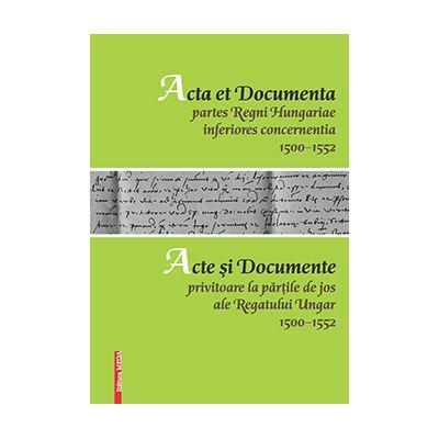 Acta et documenta partes Regni Hungariae inferiores concernentia 1500 - 1552 - Adrian Magina