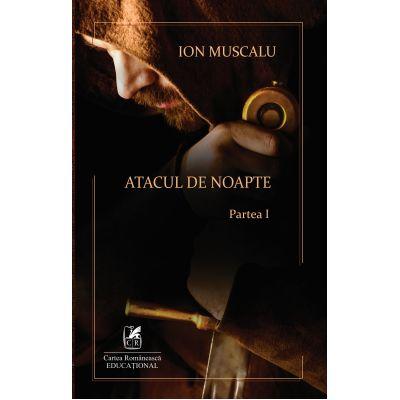 Atacul de noapte (I) – Ion Muscalu