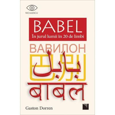 BABEL. In jurul lumii in 20 de limbi - Gaston Dorren