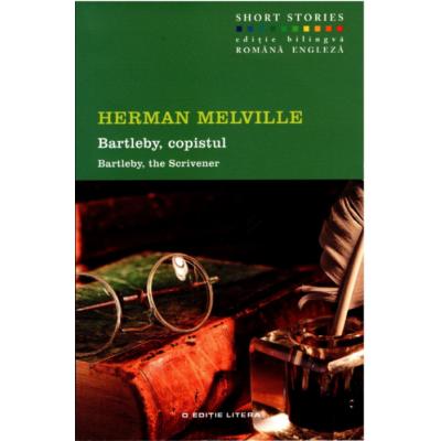 Bartleby, copistul. Short Stories. Vol. 4 - Herman Melville