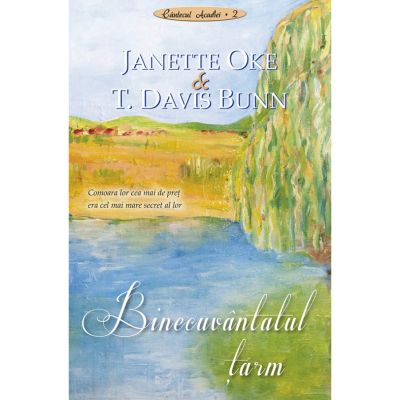 Binecuvantatul tarm volumul 2 SERIA Cantecul Acadiei - Janette Oke, T. Davis Bunn